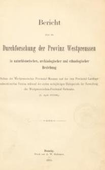 Bericht über die Durchforschung der Provinz Westpreussen in naturhistorischer, archäologischer und ethnologischer Beziehung
