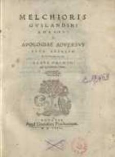 Melchioris Guilandini Borussi R. Apologiae adversus Petr. Andream Matthaeolum : Liber primus, qui inscribitur Theon