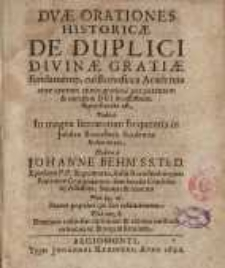 Duae orationes historicae, de duplici divinae gratiae fundamento, cui Borussia Academia, ante centum annos, superstructa est, in Jubilea Borussiacae ...