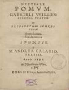 Nuptiale pomum Gabrieli Willenbergero Vratisl. et Elizabethae Schreiterae dono datum, floridae aetatis sponsis...