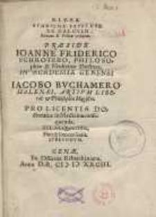 Agōnisma Iatrikon De Calculo Renum Et Vesicae Urinariae : Praeside Ioanne Friderico Schrotero ... Iacobo Buchamero...