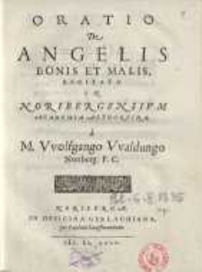 Oratio de angelis bonis et malis, recitata in Noribergensium Academia Altdorfina