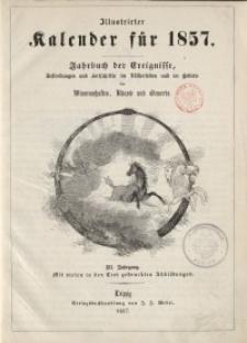 Illustrierter Kalender für 1857. Jahrbuch der Ereignisse, Bestrebungen und Fortschritte im Völkerleben und im Gebiete der Wissenschaften, Künste und Gewerbe