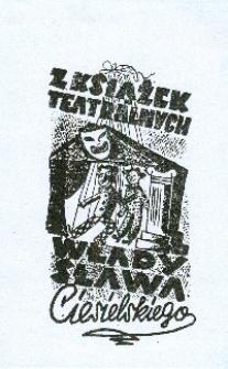 Ex Libris: Z książek teatralnych Władysława Ciesielskiego