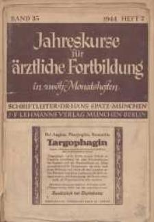 Jahreskurse für ärztliche Fortbildung, XXXV. Jahrgang, 1944, H. 2 ; 7