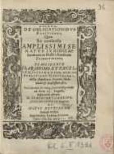 De obligationibus positiones, quas ex consensu amplissimisenatus...