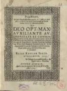 Deo opt. max. auxiliante authoritate et consensu...