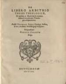 De libero arbitrio theses theologicæ: de quibus...