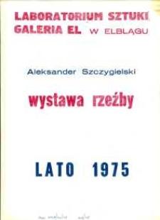 Aleksander Szczygielski: wystawa rzeźby - afisz