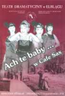 """""""Ach te baby..."""" i """"Każdemu wolno kochać... w Cafe Sax"""" - program spektaklu muzycznego"""