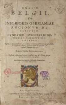Omnium Belgii sive inferioris Germaniae regionum descriptio....