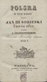 Polska w XVII wieku czyli Jan III Sobieski i dwór jego. Tłomaczenie z niemieckiego rękopismu. T. 5.