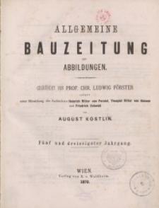 Allgemeine Bauzeitung mit Abbildungen, 1870