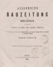 Allgemeine Bauzeitung mit Abbildungen, 1873
