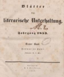 Blätter für literarische Unterhaltung, 1853, Bd. 1.