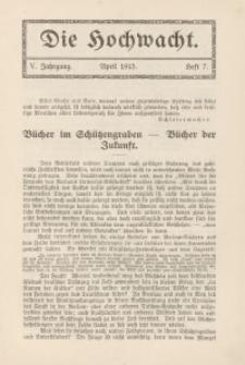 Die Hochwacht : Monatsschrift zur Pflege der geistigen und sittlichen Volksgesundheit, 5. Jg., 1915, H. 7.