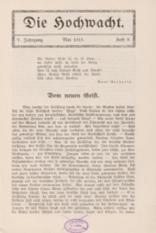 Die Hochwacht : Monatsschrift zur Pflege der geistigen und sittlichen Volksgesundheit, 5. Jg., 1915, H. 8.