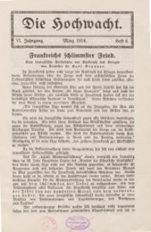 Die Hochwacht : Monatsschrift zur Pflege der geistigen und sittlichen Volksgesundheit, 6. Jg., 1916, H. 6.