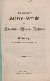 Jahres-Bericht der Kleinkinder-Bewahr-Anstalten zu Elbing, vom November 1866 bis dahin 1867
