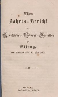 Jahres-Bericht der Kleinkinder-Bewahr-Anstalten zu Elbing, vom November 1867 bis dahin 1868