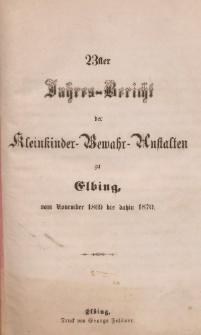 Jahres-Bericht der Kleinkinder-Bewahr-Anstalten zu Elbing, vom November 1869 bis dahin 1870
