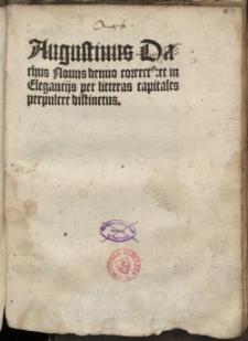 Augustinus Dachus [Dati] Nouns denuo correct[ae]: et in Elegancijs per litteras capitales perpulere distinelus