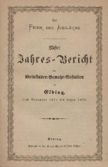 Jahres-Bericht der Kleinkinder-Bewahr-Anstalten zu Elbing, vom November 1871 bis dahin 1872