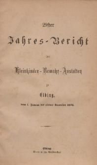 Jahres-Bericht der Kleinkinder-Bewahr-Anstalten zu Elbing, vom 1. Januar bis ultimo Dezember 1876