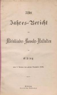 Jahres-Bericht der Kleinkinder-Bewahr-Anstalten zu Elbing, vom 1. Januar bis ultimo Dezember 1878