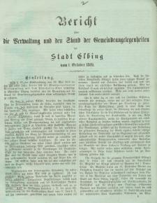 Bericht über die Verwaltung und den Stand der Gemeindeangelegenheiten der Stadt Elbing vom 1. October 1869.