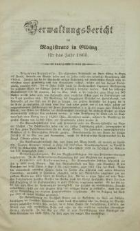 Verwaltungsbericht des Magistrats zu Elbing für das Jahr 1860