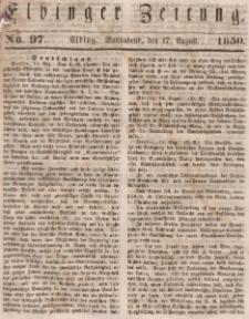Elbinger Zeitung, No. 97 Sonnabend, 17. August 1850