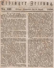 Elbinger Zeitung, No. 100 Sonnabend, 24. August 1850