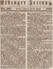 Elbinger Zeitung, No. 101 Montag, 26. August 1850