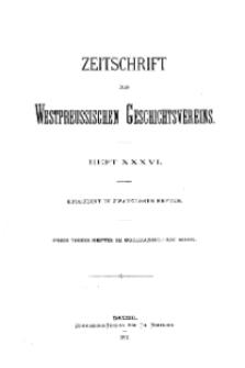 Zeitschrift des Westpreußischen Geschichtsvereins, 1897, H. 36