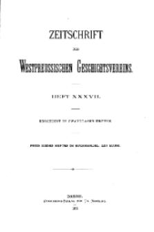 Zeitschrift des Westpreußischen Geschichtsvereins, 1897, H. 37