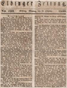 Elbinger Zeitung, No. 125 Montag, 21. Oktober 1850
