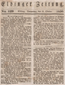 Elbinger Zeitung, No. 129 Donnerstag, 31. Oktober 1850