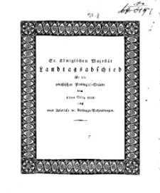 Sr. Königlichen Majestät von Preussen Allergnädigster Landtagsabschied..., 1828
