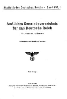 Amtliches Gemeindeverzeichnis für das Deutsche Reich. Teil I: Altreich und Land Österreich, Bd. 450, H. 1.