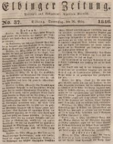 Elbinger Zeitung, No. 37 Donnerstag, 26. März 1846