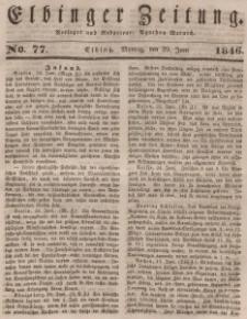 Elbinger Zeitung, No. 77 Montag, 29. Juni 1846