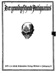 Der Grundgescheute Antiquarius, Jg. 1923, H. 2/3.