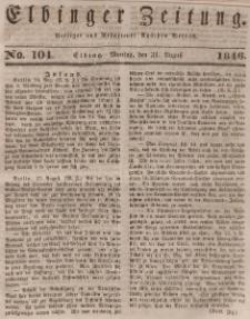 Elbinger Zeitung, No. 104 Montag, 31. August 1846