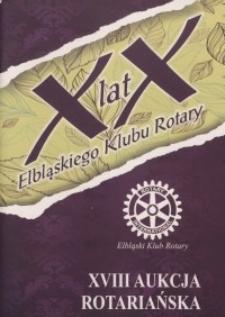 XVIII Aukcja Rotariańska : XX lat Elbląskiego Klubu Rotary - katalog, 2013