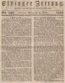 Elbinger Zeitung, No. 125 Montag, 19. Oktober 1846
