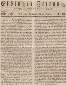 Elbinger Zeitung, No. 127 Sonnabend, 24. Oktober 1846