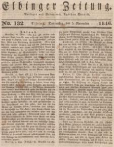 Elbinger Zeitung, No. 132 Donnerstag, 5. November 1846