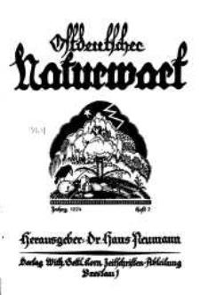 Ostdeutscher Naturwart : illustrierte Zeitschrift für das gesamte Gebiet der reinen und angewandten Naturwissenschaften, 1924, H. 2.