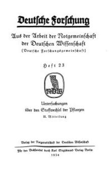 Deutsche Forschung. Aus der Arbeit der Notgemeinschaft der Deutschen Wissenschaf, 1934, H. 23.